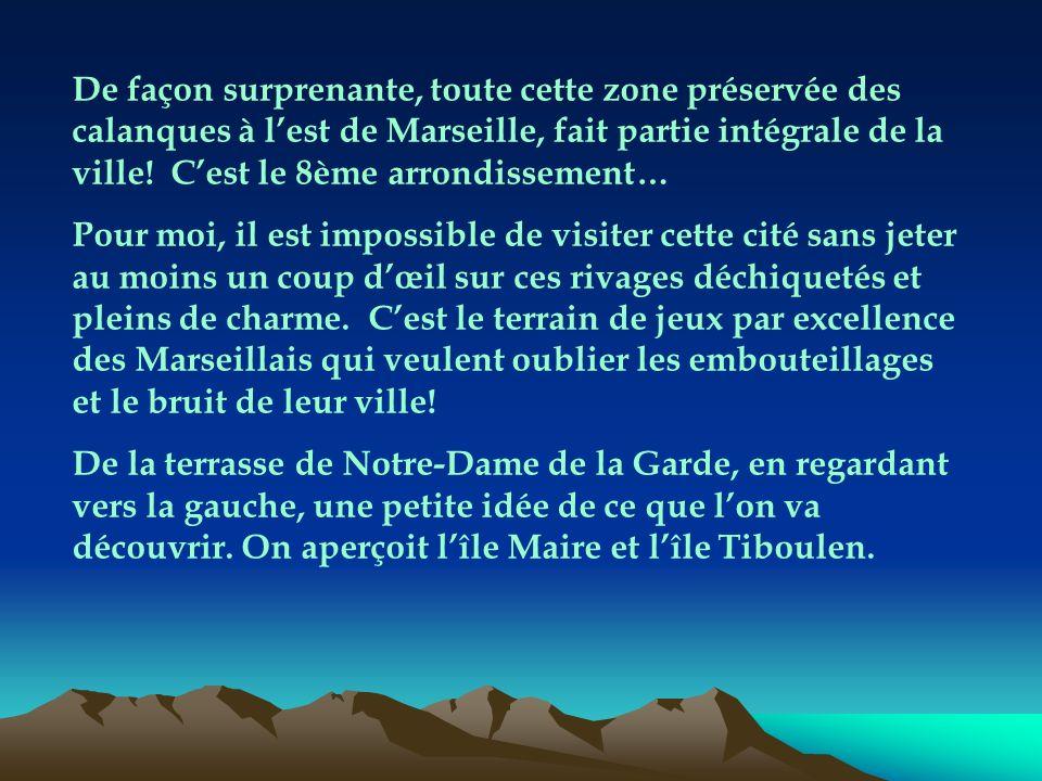 De façon surprenante, toute cette zone préservée des calanques à lest de Marseille, fait partie intégrale de la ville.
