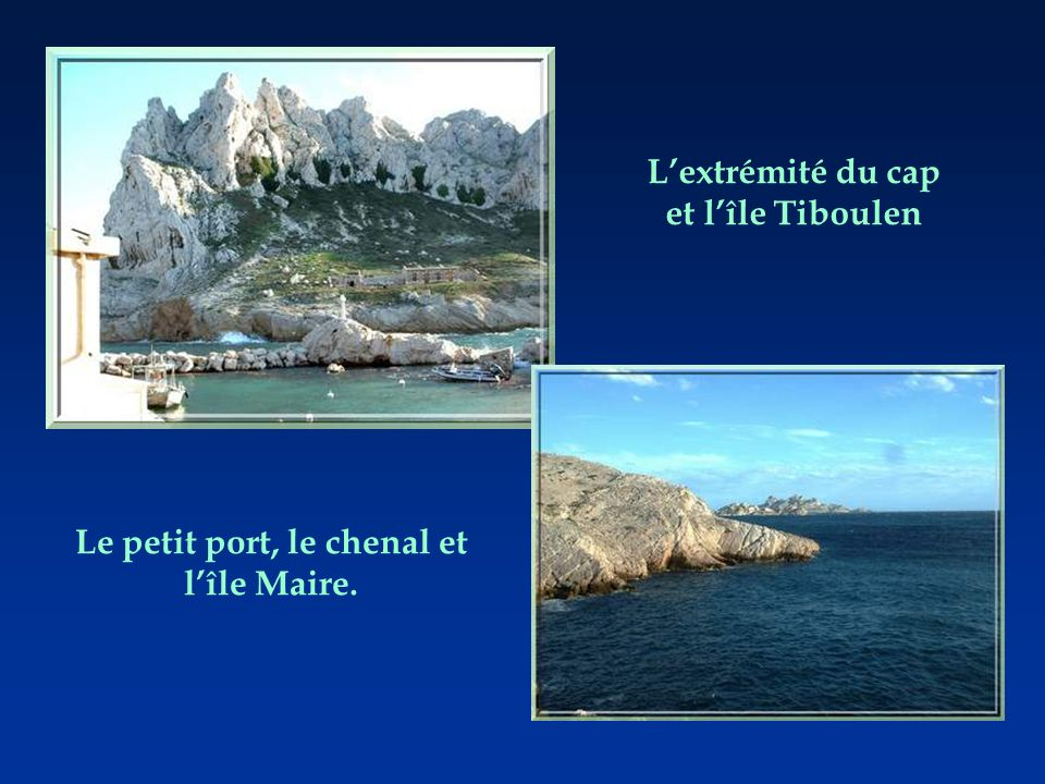 Lextrémité du cap et lîle Tiboulen Le petit port, le chenal et lîle Maire.