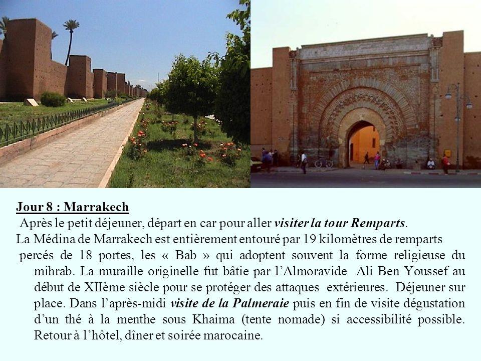 Jour 8 : Marrakech Après le petit déjeuner, départ en car pour aller visiter la tour Remparts. La Médina de Marrakech est entièrement entouré par 19 k