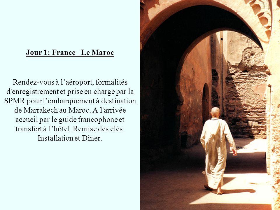 Jour 1: France Le Maroc Jour 1: France Le Maroc Rendez-vous à laéroport, formalités d'enregistrement et prise en charge par la SPMR pour lembarquement