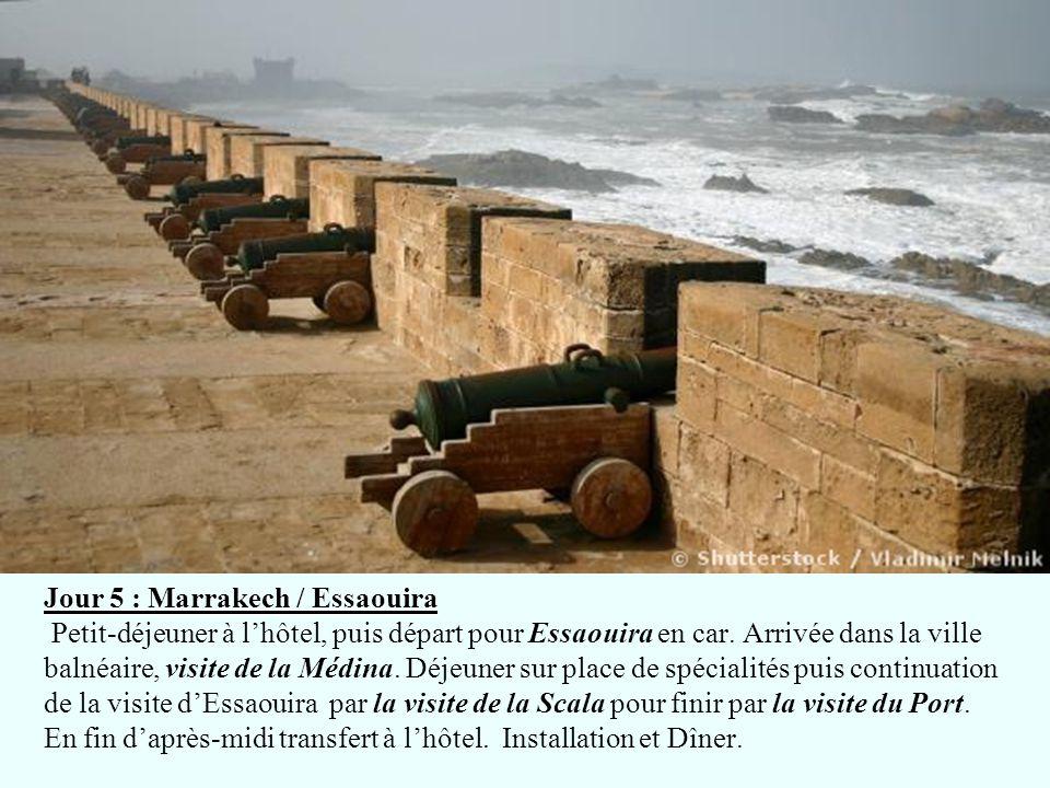 Jour 5 : Marrakech / Essaouira Jour 5 : Marrakech / Essaouira Petit-déjeuner à lhôtel, puis départ pour Essaouira en car. Arrivée dans la ville balnéa