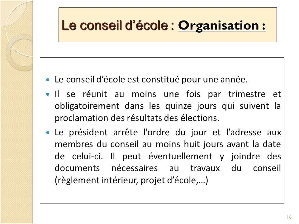 Le conseil décole : Organisation : Le conseil décole est constitué pour une année.