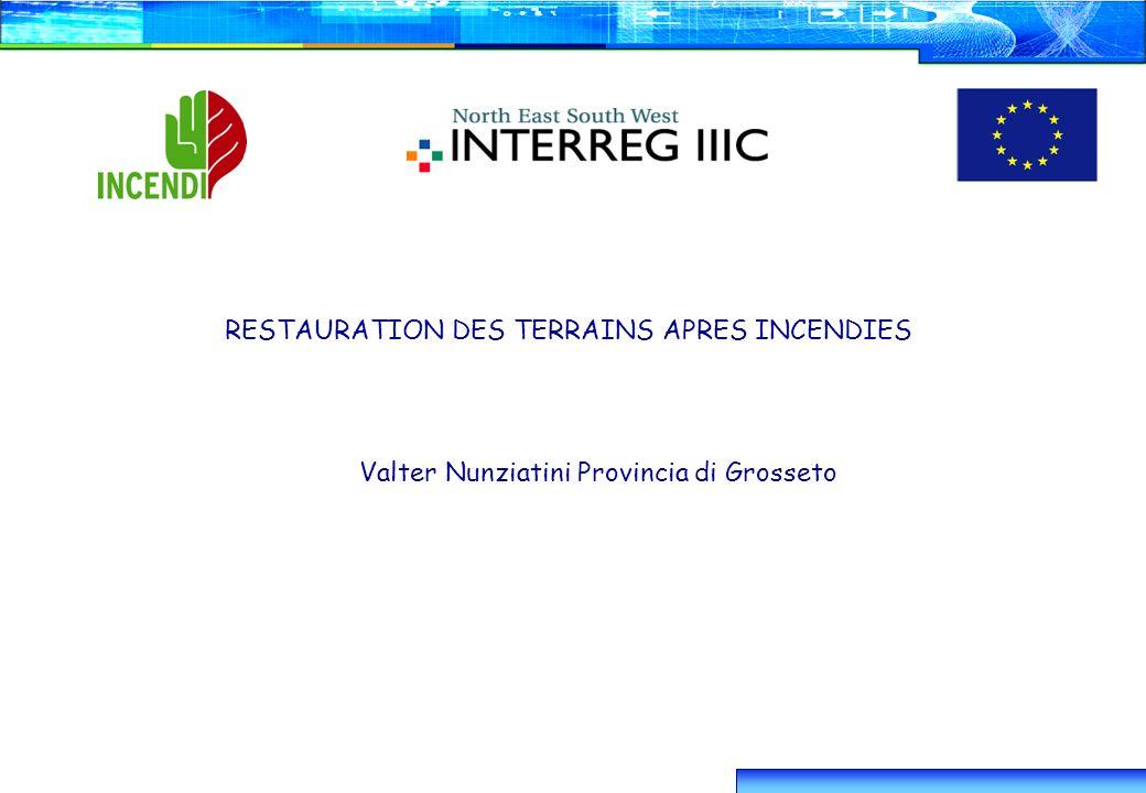 Présentation Observatoire Tonnerrois 29/09/2003 1 RESTAURATION DES TERRAINS APRES INCENDIES Valter Nunziatini Provincia di Grosseto