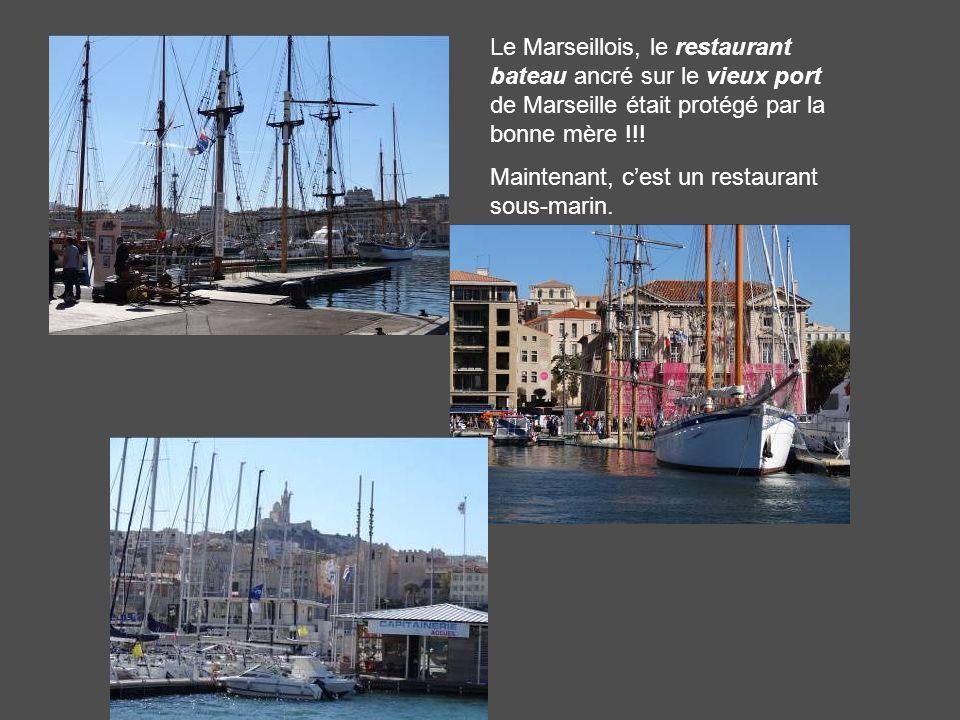Le Marseillois, le restaurant bateau ancré sur le vieux port de Marseille était protégé par la bonne mère !!.