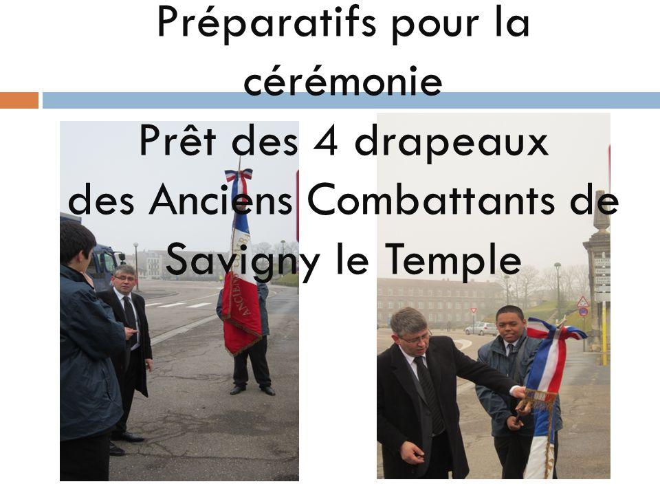 Préparatifs pour la cérémonie Prêt des 4 drapeaux des Anciens Combattants de Savigny le Temple