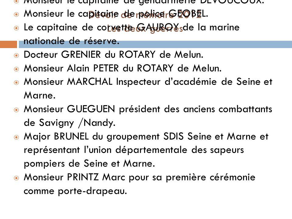 Devoir de mémoire 2012 Les deux guerres REMERCIEMENTS Madame PYCHERIE Maire de Savigny le Temple et son cabinet. Monsieur MOUTON président des Service