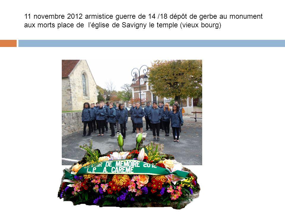 11 novembre 2012 armistice guerre de 14 /18 dépôt de gerbe au monument aux morts place de léglise de Savigny le temple (vieux bourg)
