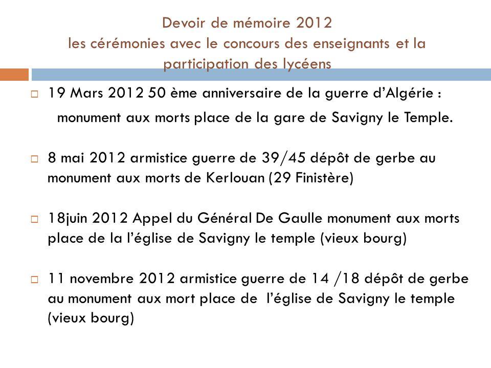 19 Mars 2012 50 ème anniversaire de la guerre dAlgérie : monument aux morts place de la gare de Savigny le Temple.
