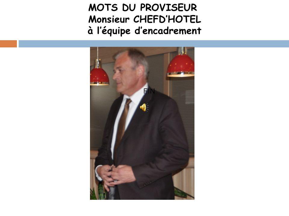 MOTS DU PROVISEUR Monsieur CHEFDHOTEL à léquipe dencadrement FIN