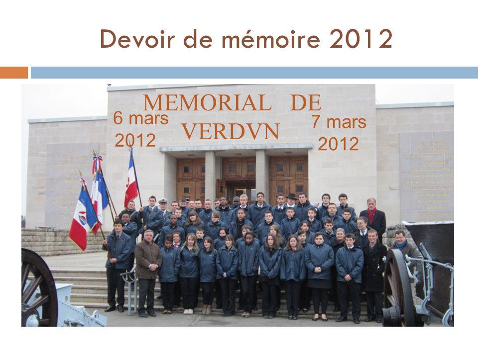 Devoir de mémoire 2012 MEMORIAL DE VERDVN 6 mars 2012 7 mars 2012