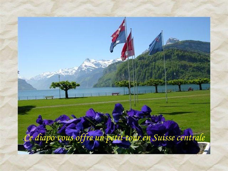 Ce diapo vous offre un petit tour en Suisse centrale