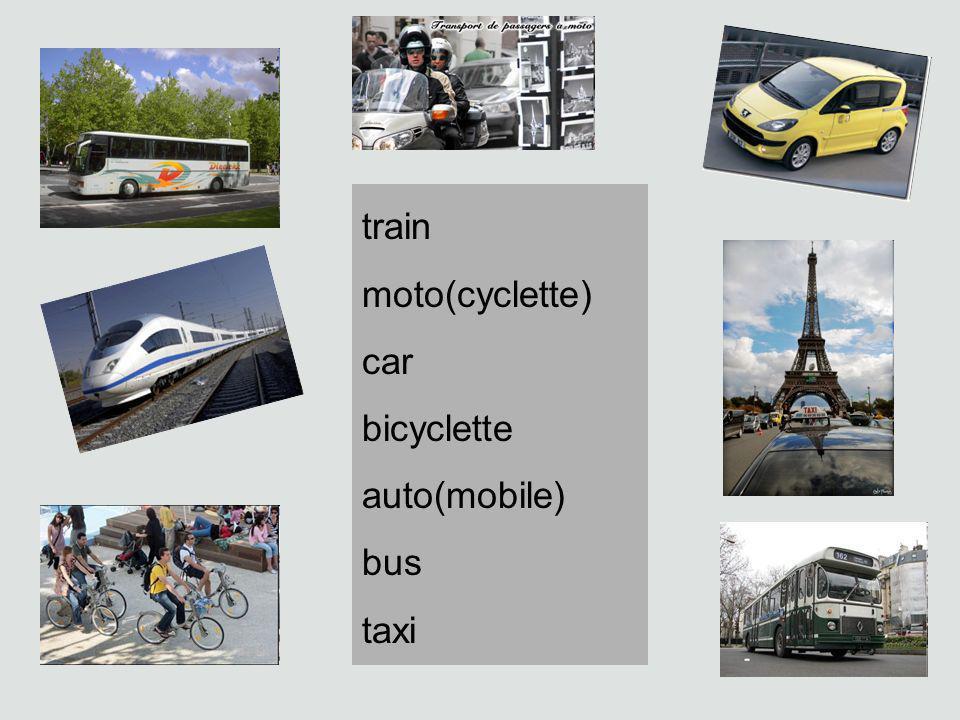 train moto(cyclette) car bicyclette auto(mobile) bus taxi