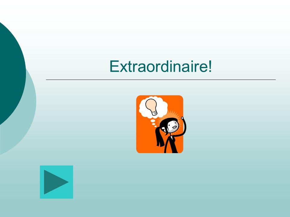 Extraordinaire!