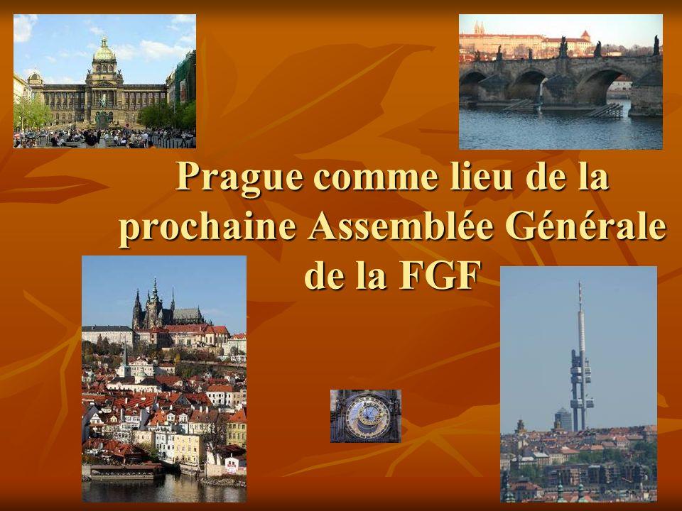Prague comme lieu de la prochaine Assemblée Générale de la FGF