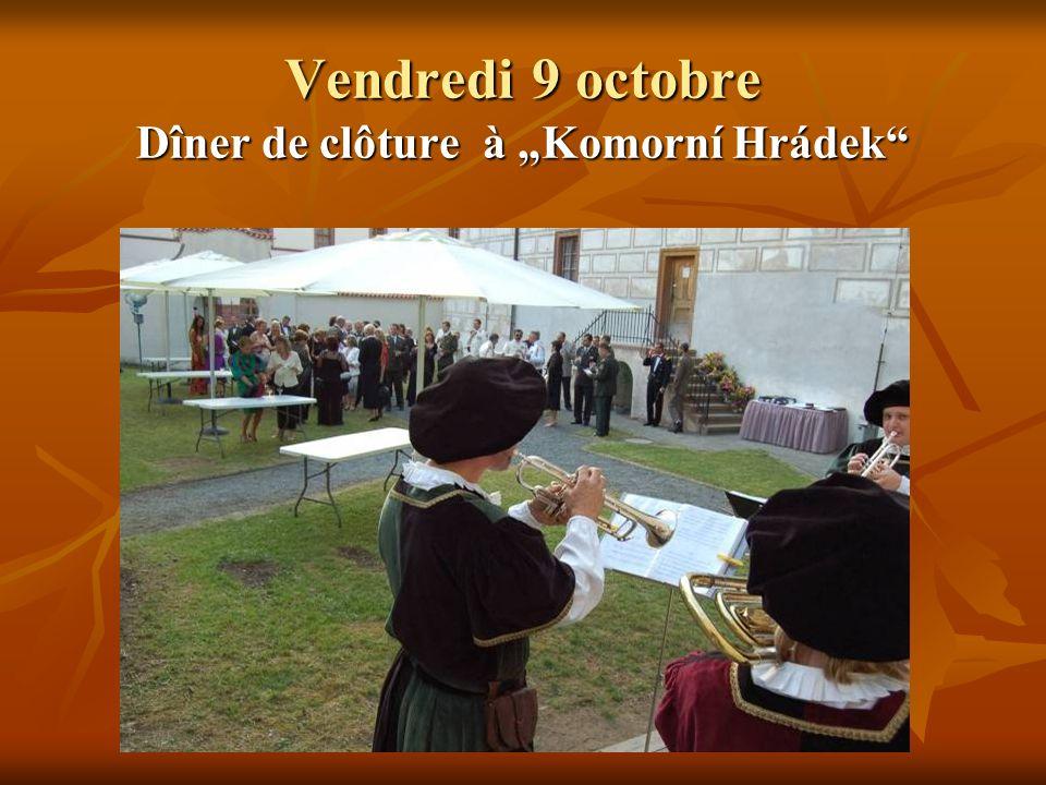 Vendredi 9 octobre Dîner de clôture à Komorní Hrádek