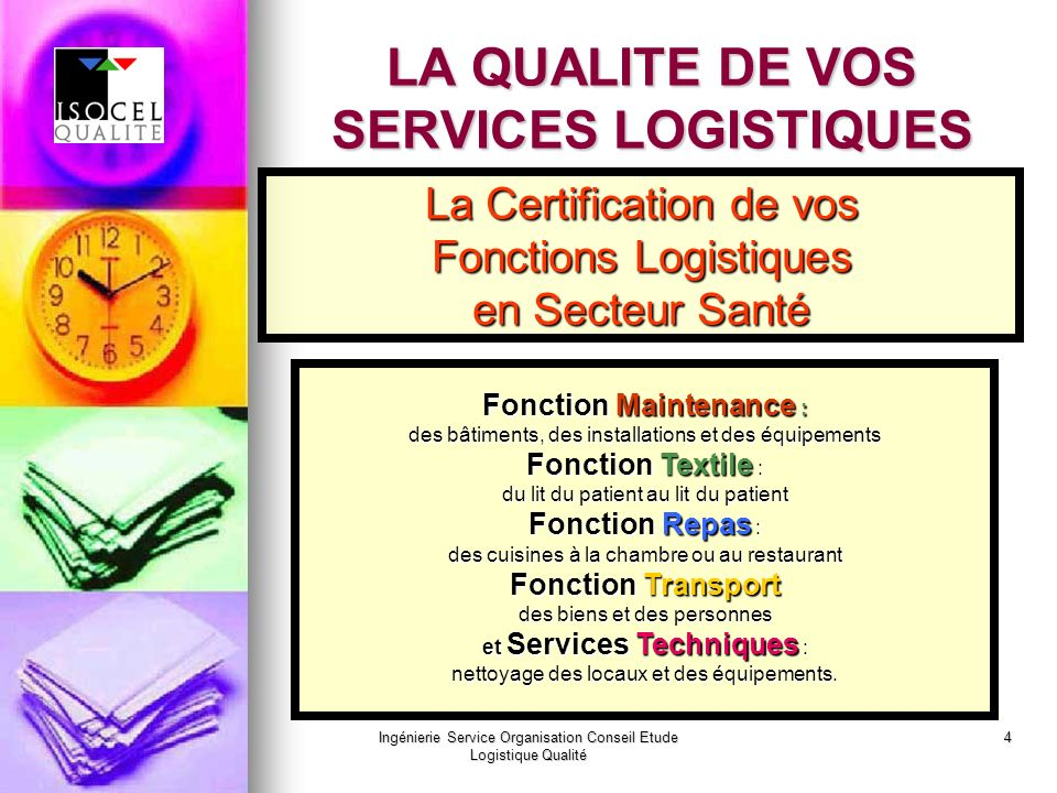 Ingénierie Service Organisation Conseil Etude Logistique Qualité 5 Organiser la sécurité et la maintenance des bâtiments, des équipements et des installations.