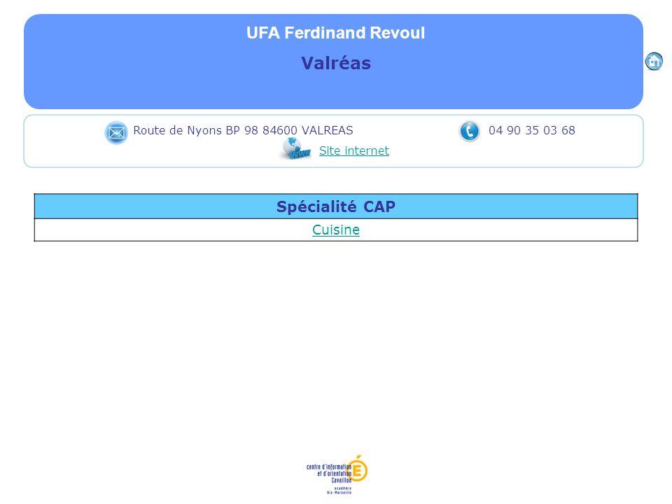 UFA Ferdinand Revoul Valréas Spécialité CAP Cuisine Route de Nyons BP 98 84600 VALREAS 04 90 35 03 68 Site internet