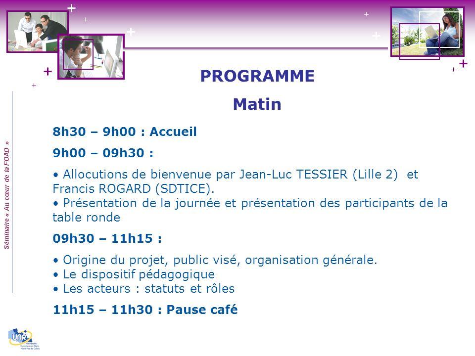 Séminaire « Au cœur de la FOAD » 8h30 – 9h00 : Accueil 9h00 – 09h30 : Allocutions de bienvenue par Jean-Luc TESSIER (Lille 2) et Francis ROGARD (SDTICE).