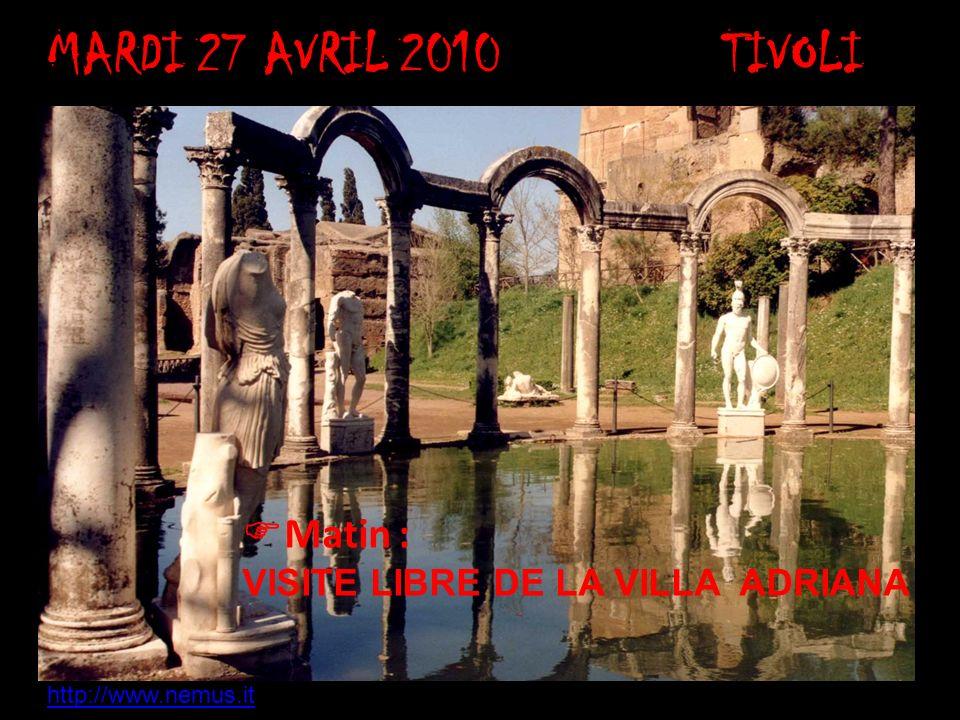 MARDI 27 AVRIL 2010TIVOLI Matin : VISITE LIBRE DE LA VILLA ADRIANA http://www.nemus.it