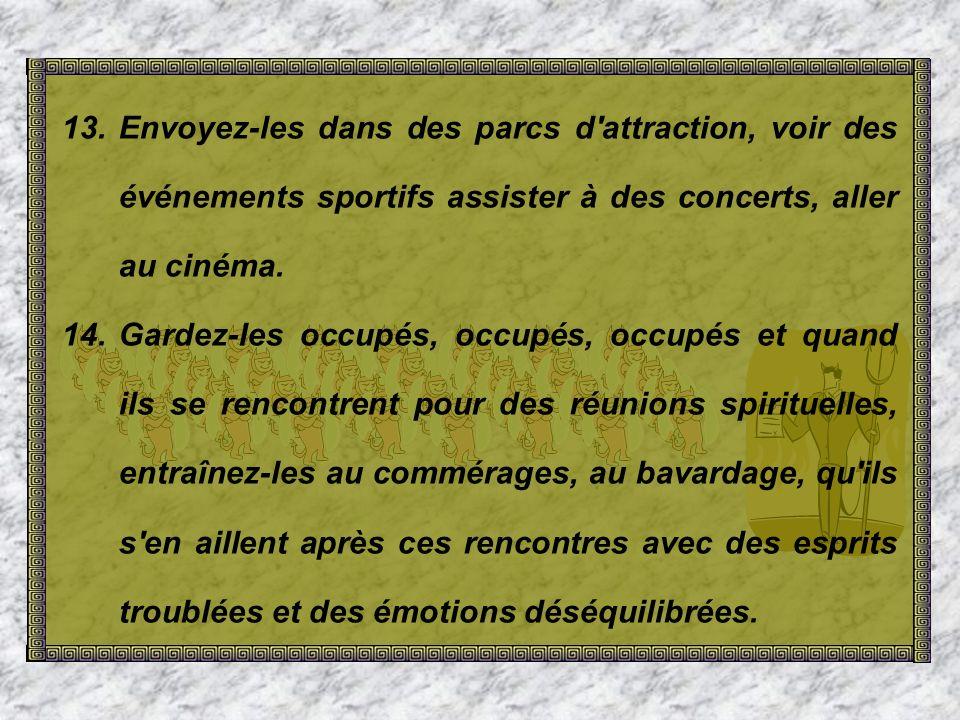 13.Envoyez-les dans des parcs d attraction, voir des événements sportifs assister à des concerts, aller au cinéma.