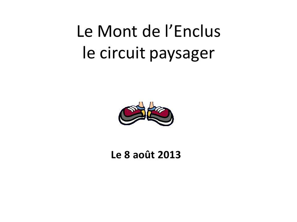 Le Mont de lEnclus le circuit paysager Le 8 août 2013