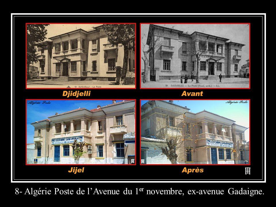 8- Algérie Poste de lAvenue du 1 er novembre, ex-avenue Gadaigne.
