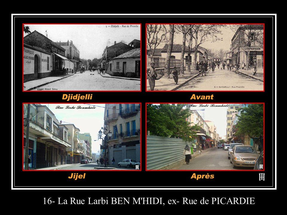 16- La Rue Larbi BEN M'HIDI, ex- Rue de PICARDIE