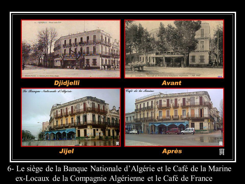 6- Le siège de la Banque Nationale dAlgérie et le Café de la Marine ex-Locaux de la Compagnie Algérienne et le Café de France