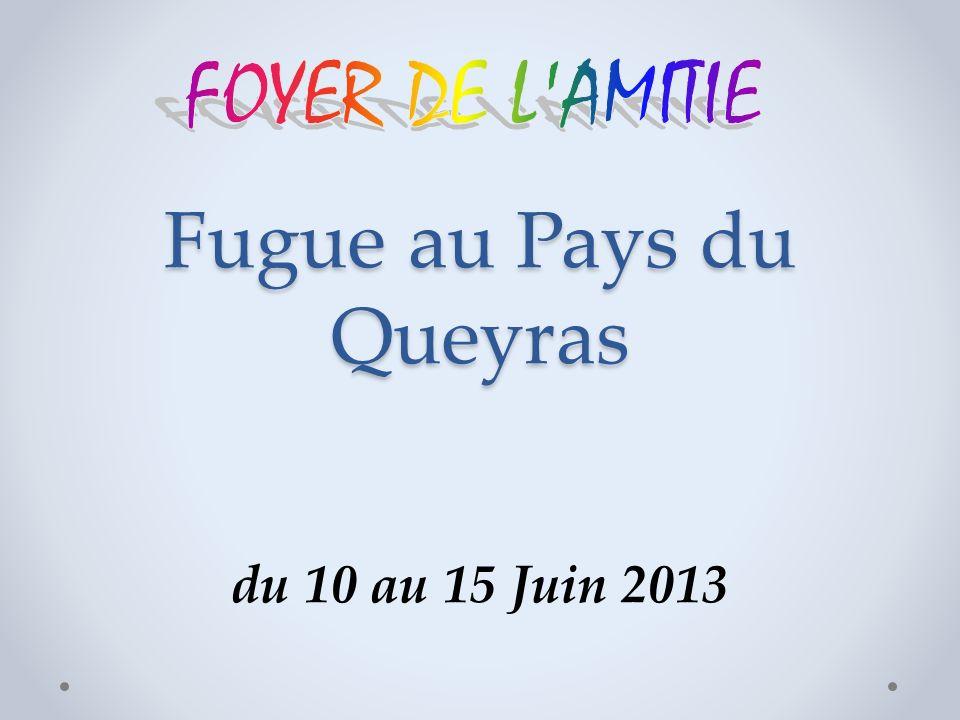 Fugue au Pays du Queyras du 10 au 15 Juin 2013