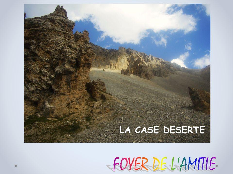 LA CASE DESERTE