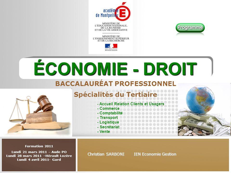 ÉCONOMIE - DROIT BACCALAURÉAT PROFESSIONNEL Spécialités du Tertiaire - Accueil Relation Clients et Usagers - Commerce - Comptabilité - Transport - Log