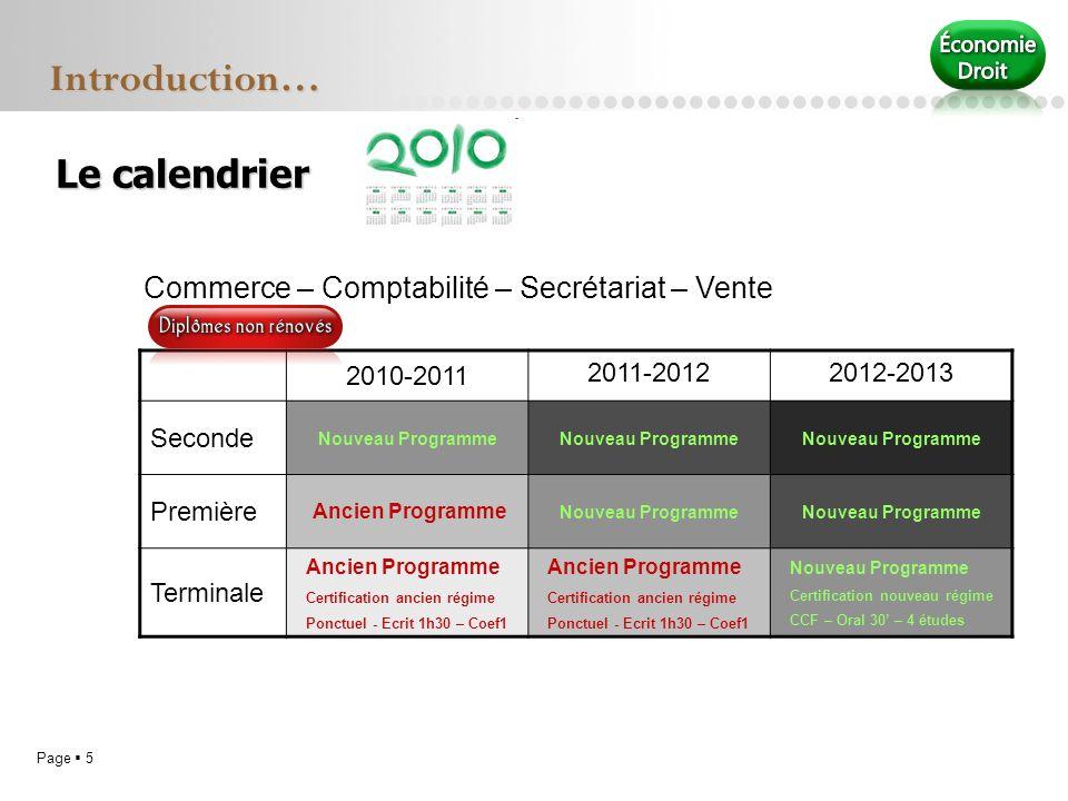 Page 5 Le calendrier Introduction… 2010-2011 2011-20122012-2013 Seconde Nouveau Programme Première Ancien Programme Nouveau Programme Terminale Ancien