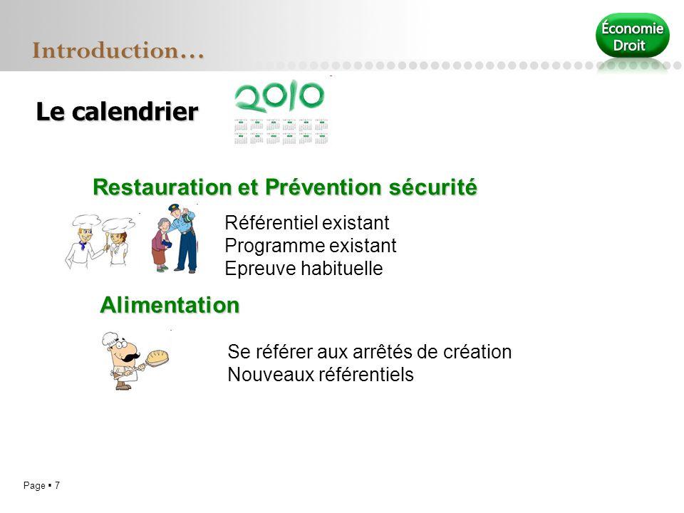 Page 7 Le calendrier Introduction… Restauration et Prévention sécurité Référentiel existant Programme existant Epreuve habituelle Alimentation Se réfé
