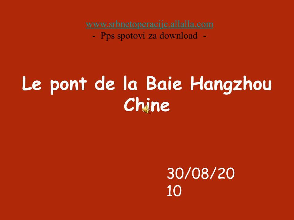 Le pont de la Baie Hangzhou Chine 30/08/20 10 www.srbnetoperacije.allalla.com - Pps spotovi za download -
