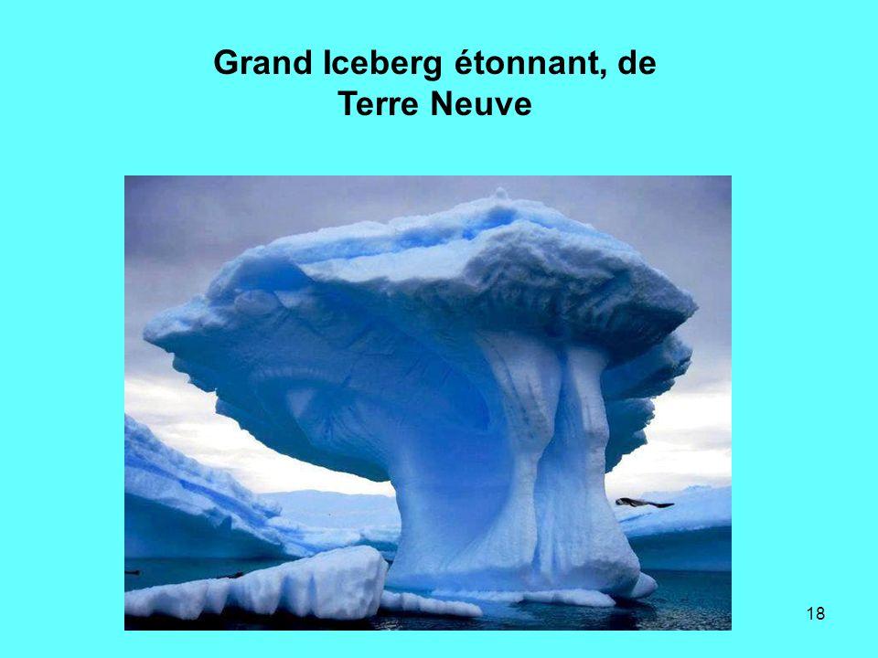 18 Grand Iceberg étonnant, de Terre Neuve