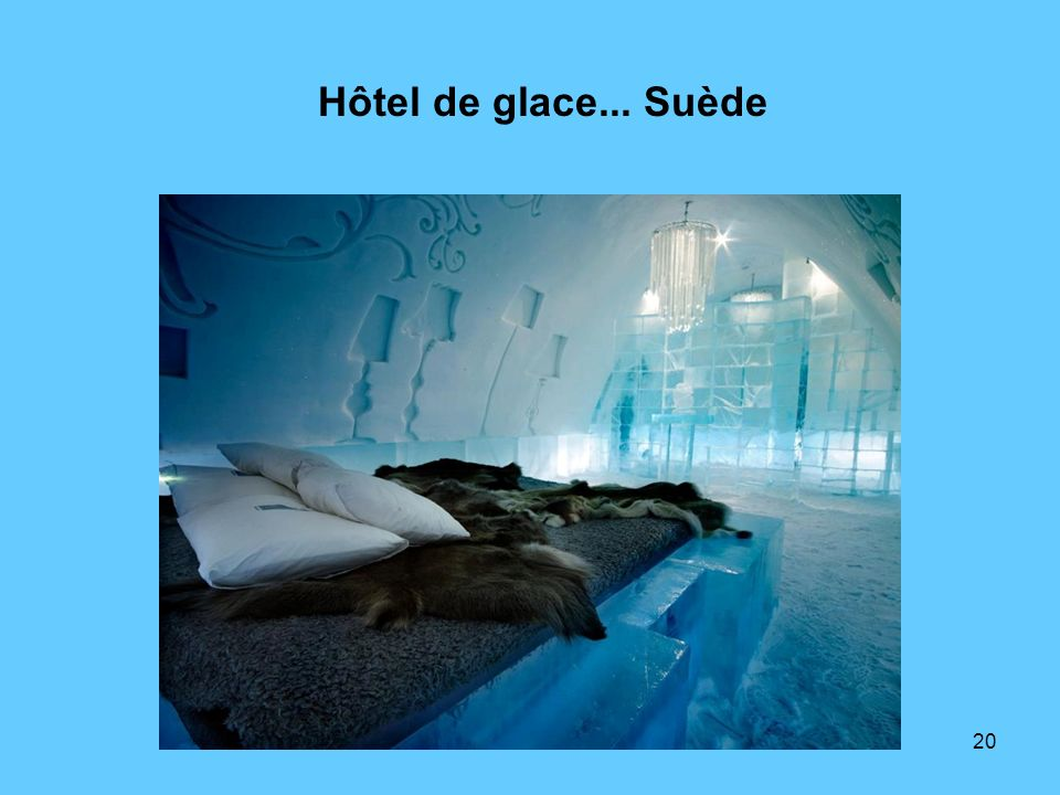 20 Hôtel de glace... Suède