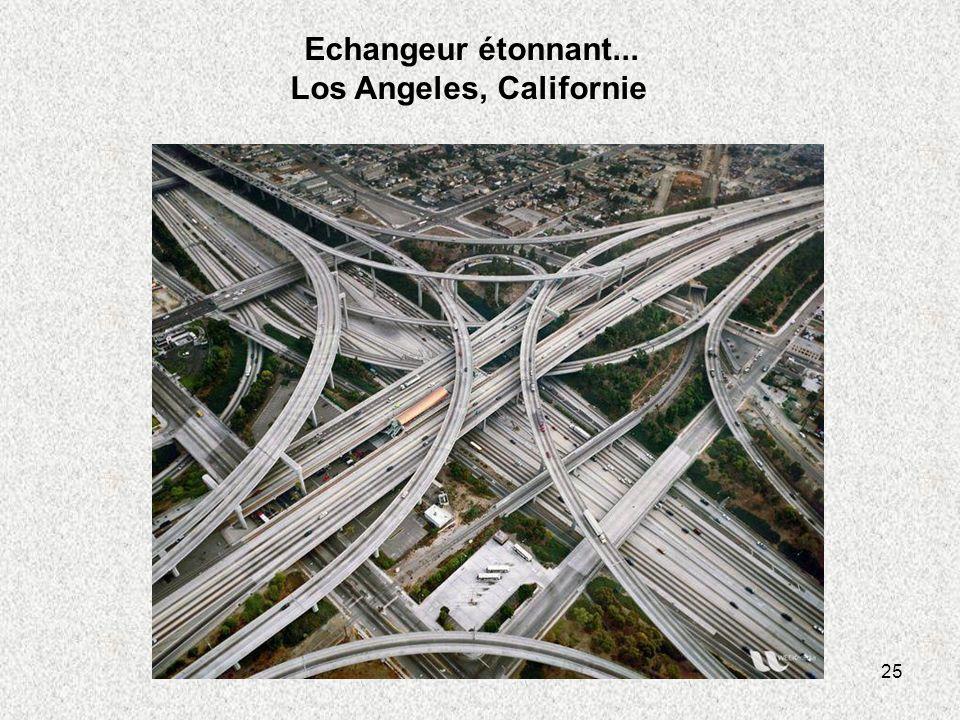 25 Echangeur étonnant... Los Angeles, Californie