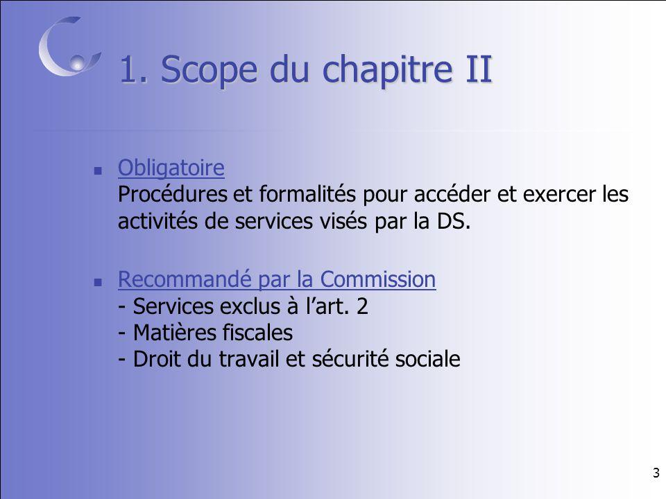 3 Obligatoire Procédures et formalités pour accéder et exercer les activités de services visés par la DS.