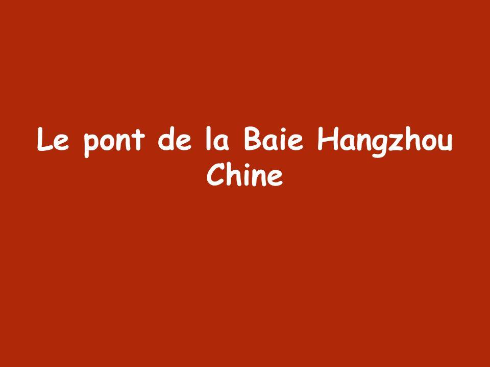 Le pont de la Baie Hangzhou Chine