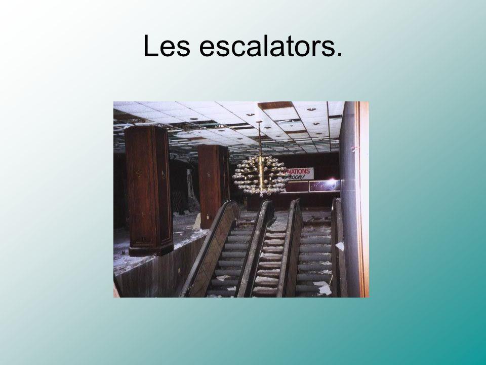 Les escalators.