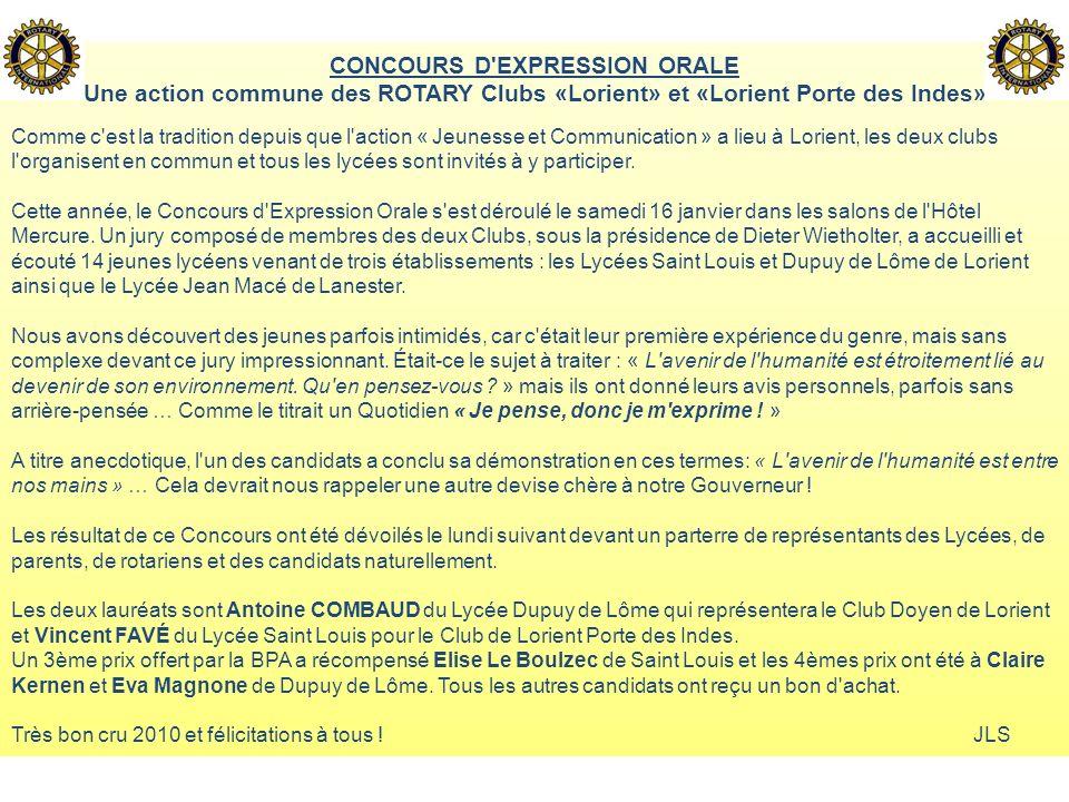 CONCOURS D'EXPRESSION ORALE Une action commune des ROTARY Clubs «Lorient» et «Lorient Porte des Indes» Comme c'est la tradition depuis que l'action «