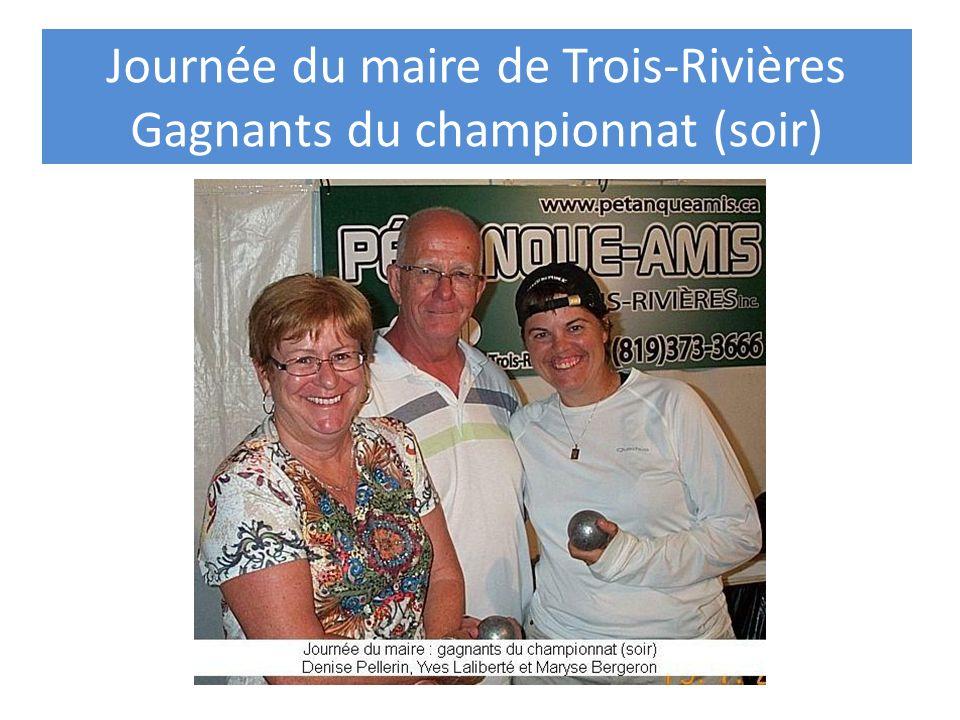 Journée du maire de Trois-Rivières Gagnants du championnat (soir) tournoi du soir