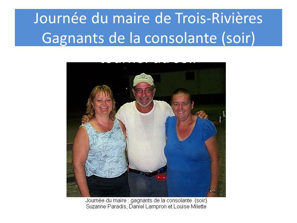 Journée du maire de Trois-Rivières Gagnants de la consolante (soir) tournoi du soir