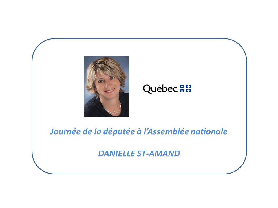 Journée de la députée à lAssemblée nationale DANIELLE ST-AMAND