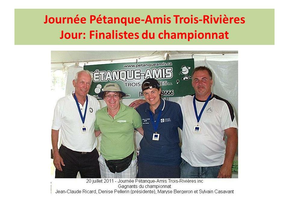 Journée Pétanque-Amis Trois-Rivières Jour: Finalistes du championnat