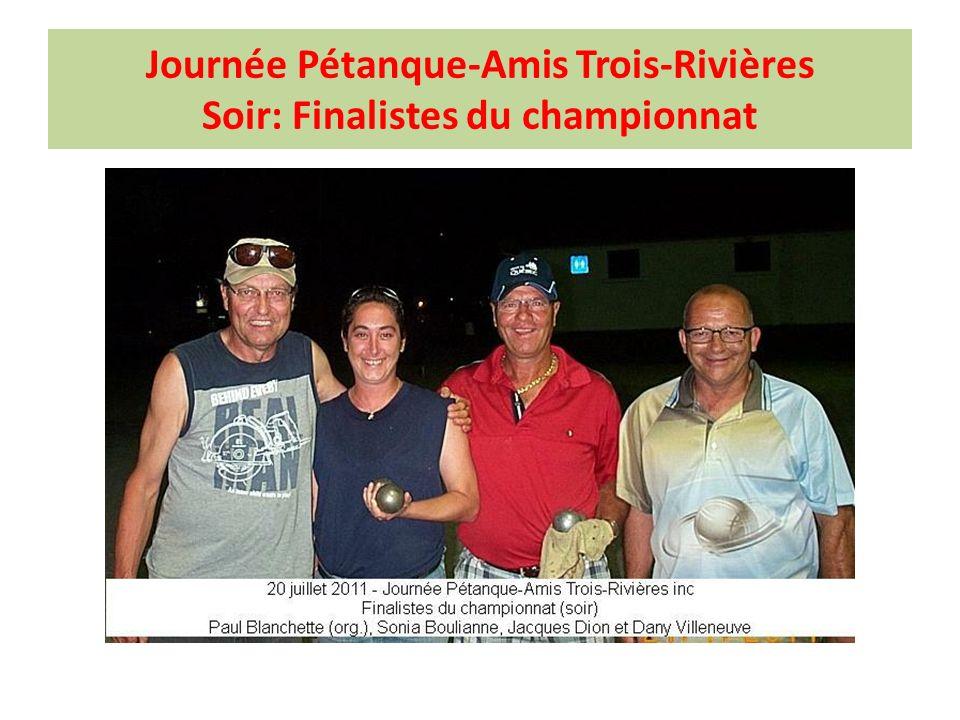 Journée Pétanque-Amis Trois-Rivières Soir: Finalistes du championnat