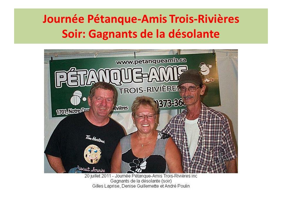 Journée Pétanque-Amis Trois-Rivières Soir: Gagnants de la désolante