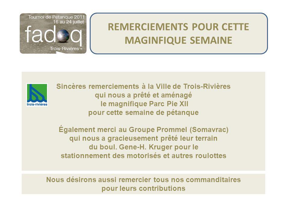 REMERCIEMENTS POUR CETTE MAGINFIQUE SEMAINE Sincères remerciements à la Ville de Trois-Rivières qui nous a prêté et aménagé le magnifique Parc Pie XII