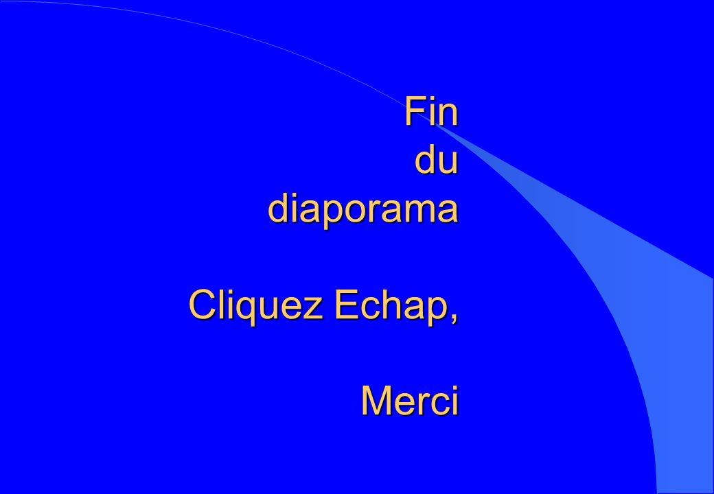 Fin du diaporama Cliquez Echap, Merci