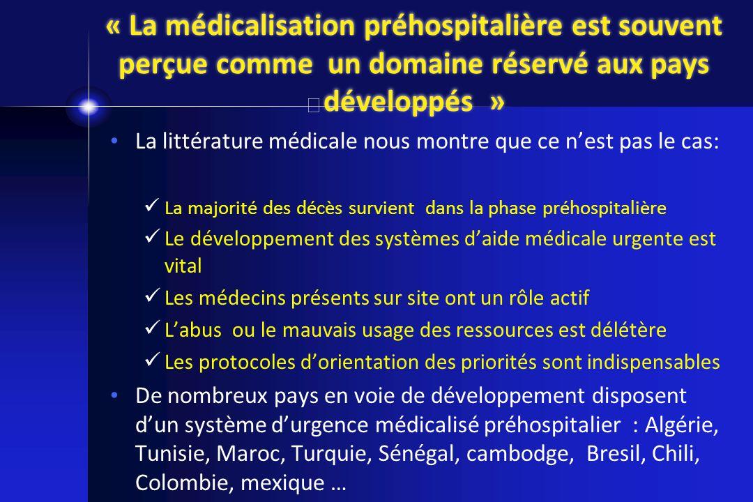 « La médicalisation préhospitalière est souvent perçue comme un domaine réservé aux pays développés » La littérature médicale nous montre que ce nest